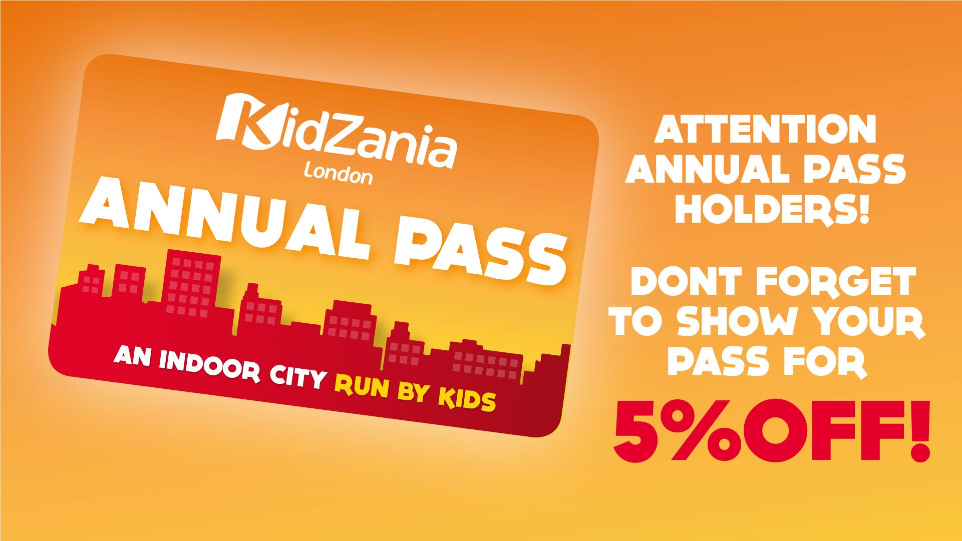 Don't forget to show your Annual Pass for 5% OFF!