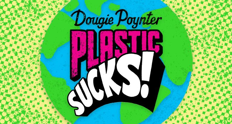Plastic Sucks! Workshops with Dougie Poynter